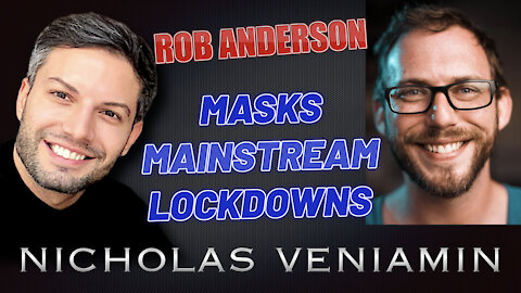 Rob Anderson Discusses Masks, Mainstream and Lockdowns with Nicholas Veniamin