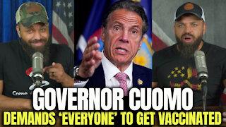"Governor Cuomo Demands ""Everyone' To Get Vaccinated"