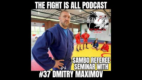 The Fight Is All Podcast #37 Dmitry Maximov