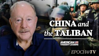 Ronald Yates: Beijing Has an Agenda in Afghanistan | CLIP | American Thought Leaders