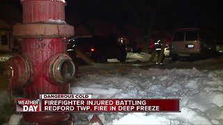 Firefighter injured battling Redford Township fire in deep freeze