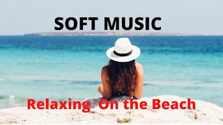 Relaxing On The Beach ,Relax music