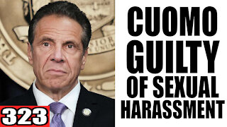 323. Andrew Cuomo GUILTY of Sexual Harassment?