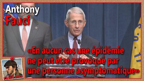 """2021-056 Anthony FAUCI : """"Une épidémie ne peut être provoqué par une personne asymptomatique"""""""