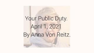 Your Public Duty April 1, 2021 By Anna Von Reitz