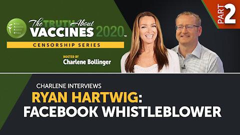Part 2 - Charlene interviews Ryan Hartwig: Facebook Whistleblower | TTAV 2020 Censorship Series
