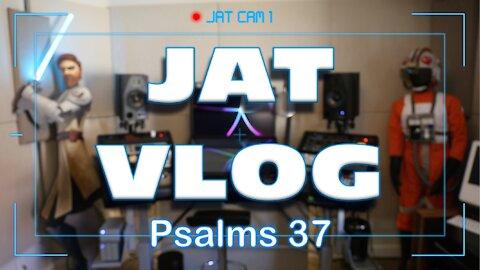 JAT Vlog: Psalm 37
