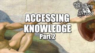 Mystery School Lesson 6: Accessing Knowledge Part 2