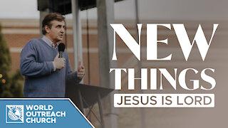 New Things — Jesus is Lord