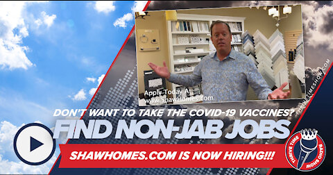 Don't Want to Take the RNA-Modifying COVID-19 Vaccines? ShawHomes.com Is Hiring