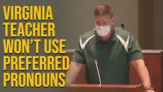 Virginia Teacher Won't Use Preferred Pronouns