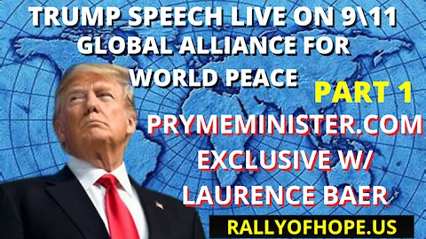 PRYMEMINISTER.COM EXCLUSIVE W/ LAURENCE BAER - TRUMP SPEECH LIVE ON 9/11 PART 1