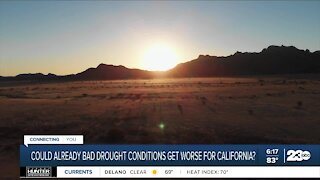 Could already bad drought conditions get worse for California?