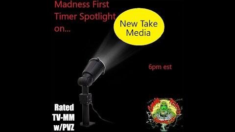 First Timer Spotlight On...New Take Media! 6pm est E6