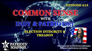 Episode 613 – Election Integrity & Treason