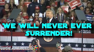 """President Trump: """"We Will Never Ever Surrender!"""""""