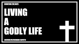 Living a Godly Life