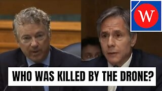 Rand Paul Asks Blinken If He Knows Who Was Killed In Drone Strike