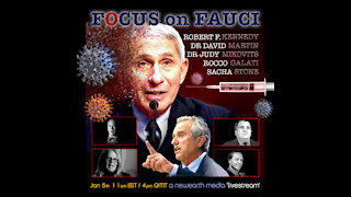 Focus on Fauci - Testimony, Fact Delivery - Dr. Mikovits, Dr.David Martin, Robert F Kennedy Jr.