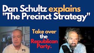 "TAKE OVER THE REPUBLICAN PARTY: ""The Precinct Strategy"" with Dan Schultz"