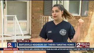 Bartlesville neighbors say thieves targeting homes