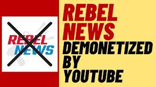 REBEL NEWS Demonetized By Youtube - Big Tech War On Conservatives