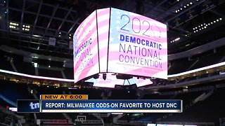 Politico calls Milwaukee odds-on favorite for Democratic National Convention