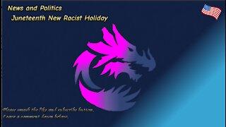 Juneteenth New Racist Holiday