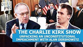 Unpacking An Unconstitutional Impeachment With Alan Dershowitz