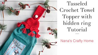Tasseled Crochet Towel Topper with hidden ring Tutorial