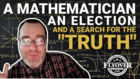 A Mathematician, An Election, and A Search For the Truth…