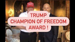 President Trump Receives Champion Of Freedom Award !