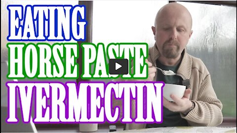 Human taking horse paste Ivermectin?