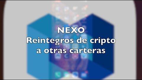NEXO: Reintegro de cripto a otras carteras