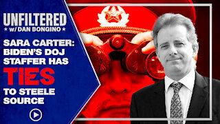 Sara Carter: Biden's DOJ Staffer Has Ties To Steele Source