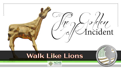 """""""The Golden Calf Incident"""" Walk Like Lions Christian Daily Devotion with Chappy May 6, 2021"""
