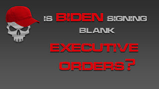 Is Biden Signing Blank Executive Orders?