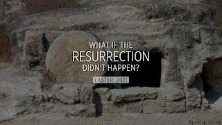04-04-2021 Easter Sermon