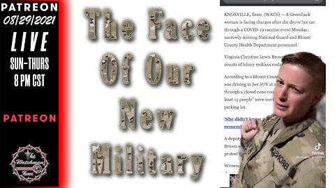 08/29/2021 The Watchman News - This Is The Face Of The New Military - The OBiden Army - My Story