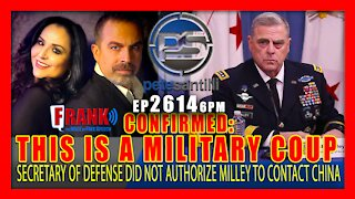 EP 2614 6PM CONFIRMED MILLEY PELOSI ATTEMPTED A COUP SEC DEF DID NOT AUTHORIZE CONTACT WITH CHINA