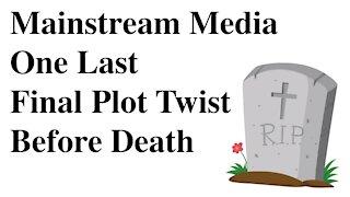 Mainstream Media Final Plot Twist