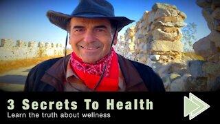3 Secrets to Health