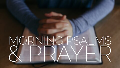 November 25 Morning Psalms and Prayer