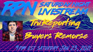 TruReporting joins RedPill78 - Buyers Remorse - on Sat. Night Livestream