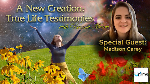 A New Creation: True Life Testimonies - Madison Carey