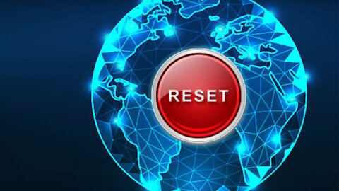 HEADED TOWARD A GLOBAL RESET and it's not what you think