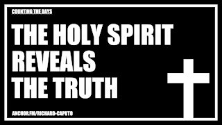 The Holy SPIRIT Reveals the TRUTH