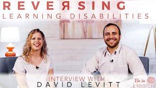 Reversing Learning Disabilities - Interview with David Levitt