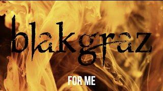 For Me by Blakgraz