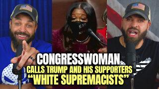 "Congresswoman Calls Trump and Supporters ""White Supremacists"""